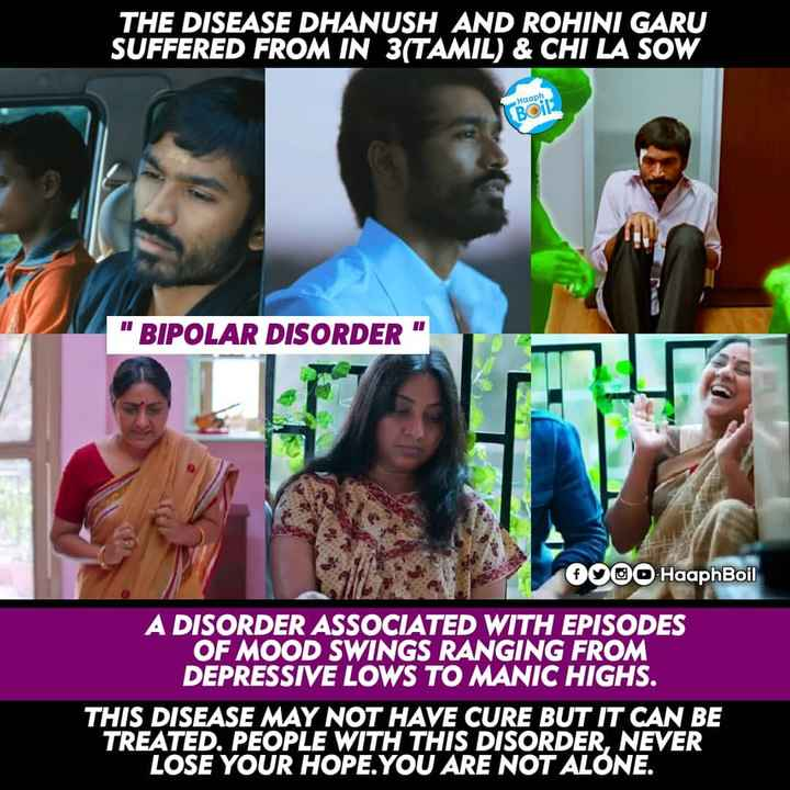g😴😴d night - THE DISEASE DHANUSH AND ROHINI GARU SUFFERED FROM IN 3 ( TAMIL ) & CHI LA SOW Haaph BOIL BIPOLAR DISORDER OOOO HaaphBoil A DISORDER ASSOCIATED WITH EPISODES OF MOOD SWINGS RANGING FROM DEPRESSIVE LOWS TO MANIC HIGHS . THIS DISEASE MAY NOT HAVE CURE BUT IT CAN BE TREATED . PEOPLE WITH THIS DISORDER , NEVER LOSE YOUR HOPE . YOU ARE NOT ALONE . - ShareChat