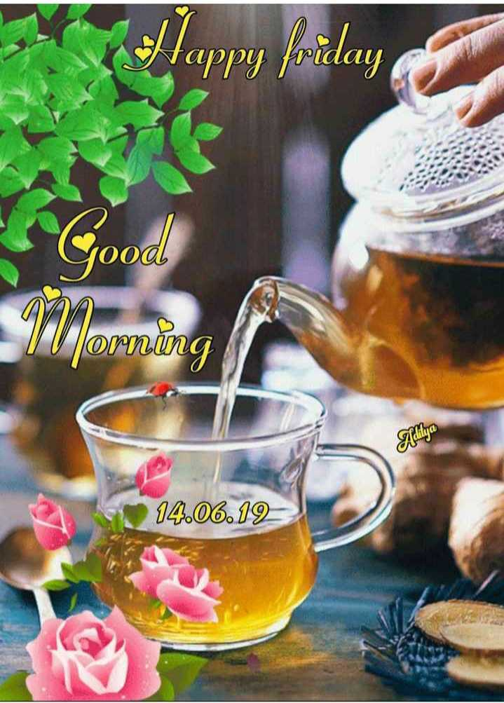 good - Happy friday care 10 J V llorning Aditya 14 . 06 . 19 - ShareChat