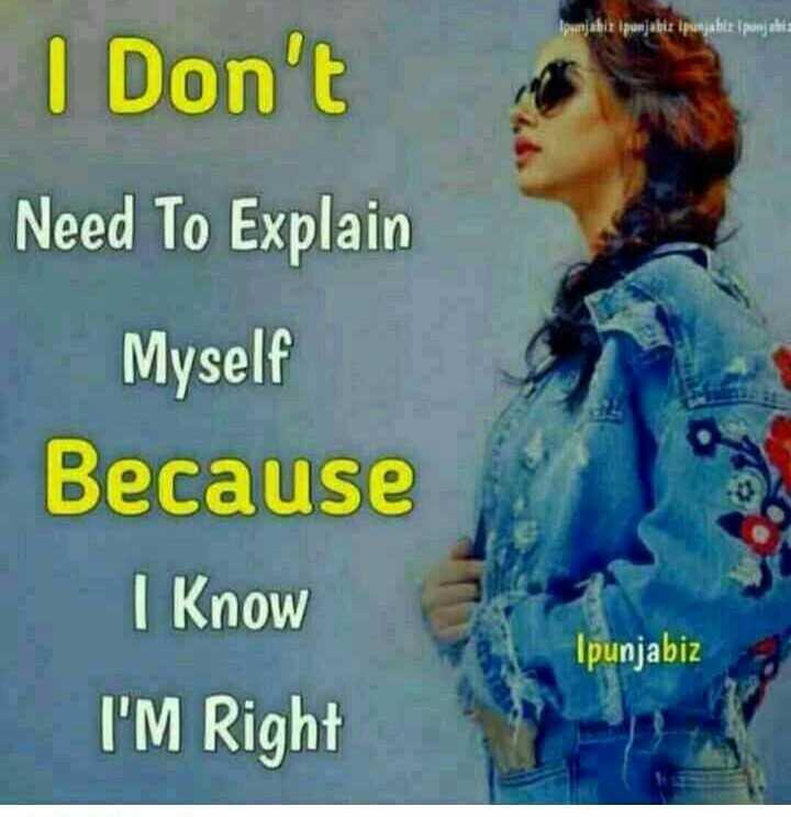 good afternoon - Ipunjahiz Ipanjabis ipunjabis { panjabi I Don ' t Need To Explain Myself Because I Know I ' M Right Ipunjabiz - ShareChat