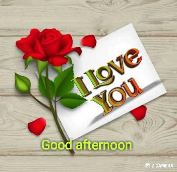 💕💕💕💕good afternoon ji 💕💕💕💕 - I love You Good afternoon OZ CAMERA - ShareChat