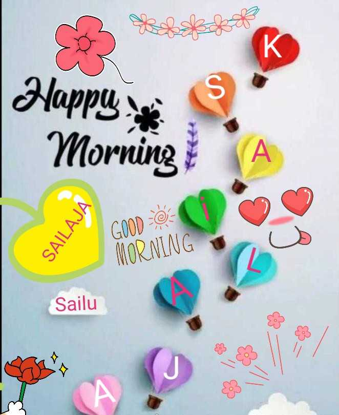 🌞good morning🌞 - Happy Morning SAILAJA GOOD = 0 MORNING Sailu Sailu O $ 7 83 28 - ShareChat