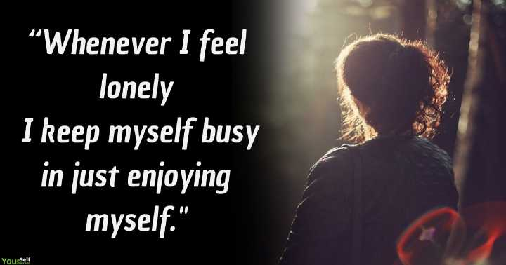 """good night👸 - """" Whenever I feel lonely I keep myself busy in just enjoying myself . Yourself - ShareChat"""