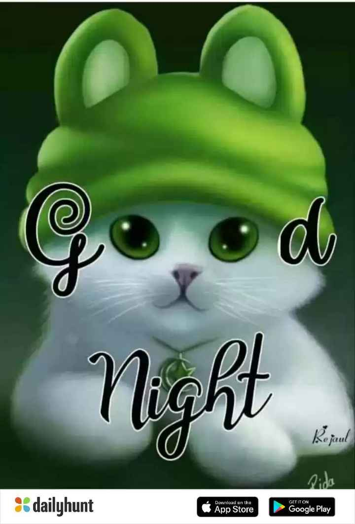 good night💕💐 - Good Night Rejaul GET IT ON : : dailyhunt Download on the App Store heating Google Play n - ShareChat