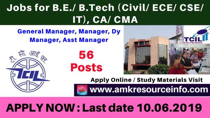 gov job - SA Govt . of India Enterprise ) Jobs for B . E . / B . Tech ( Civil / ECE / CSE / IT ) , CA , CMA General Manager , Manager , Dy Manager , Asst Manager TCILI 56 Posts Apply Online / Study Materials Visit www . amkresourceinfo . com AMK durce APPLY NOW : Last date 10 . 06 . 2019 - ShareChat