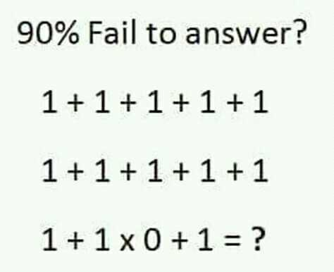 guess??? - 90 % Fail to answer ? 1 + 1 + 1 + 1 + 1 1 + 1 + 1 + 1 + 1 1 + 1 x 0 + 1 = ? - ShareChat