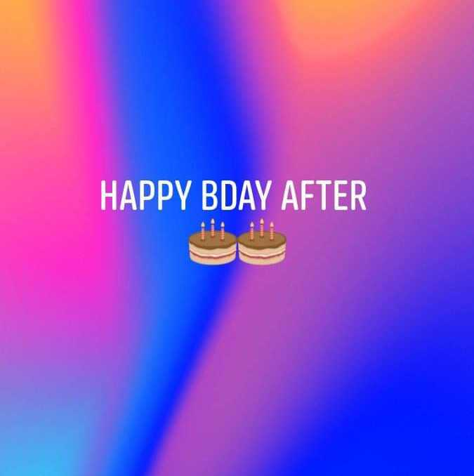 happy bday🎂🎁🎊😘 - HAPPY BDAY AFTER - ShareChat