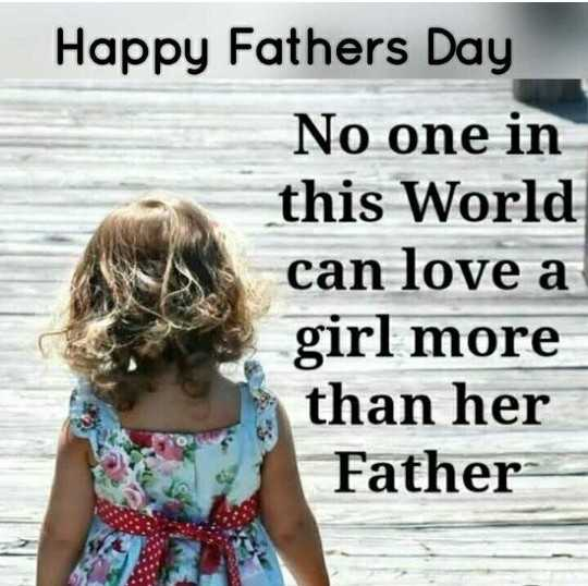 happy father's day💖😘 - Happy Fathers Day No one in this World can love a girl more than her Father - ShareChat