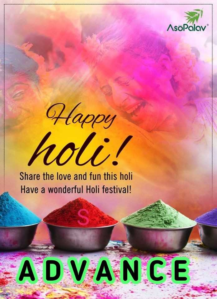 happy holi in advance - AsoPalav Happy holi ! Share the love and fun this holi Have a wonderful Holi festival ! - ShareChat