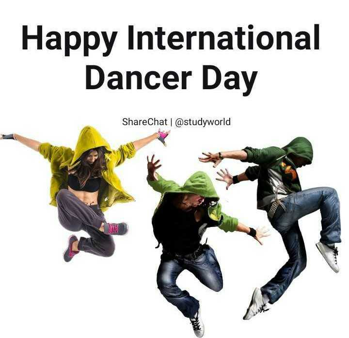🕺happy international dance day💃🏽 - Happy International Dancer Day ShareChat | @ studyworld - ShareChat
