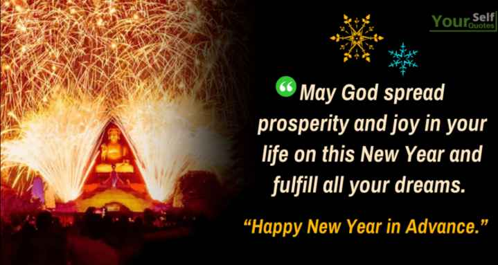 """happy new year in advance - Your Self O . © May God spread prosperity and joy in your life on this New Year and fulfill all your dreams . """" Happy New Year in Advance . """" - ShareChat"""