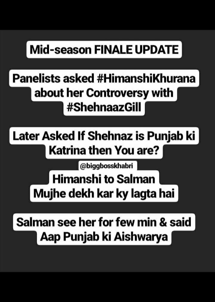 himanshi khurana v/s shenaaz gill - Mid - season FINALE UPDATE Panelists asked # HimanshiKhurana about her Controversy with # ShehnaazGill Later Asked If Shehnaz is Punjab ki Katrina then You are ? @ biggbosskhabri Himanshi to Salman Mujhe dekh kar ky lagta hai Salman see her for few min & said Aap Punjab ki Aishwarya - ShareChat