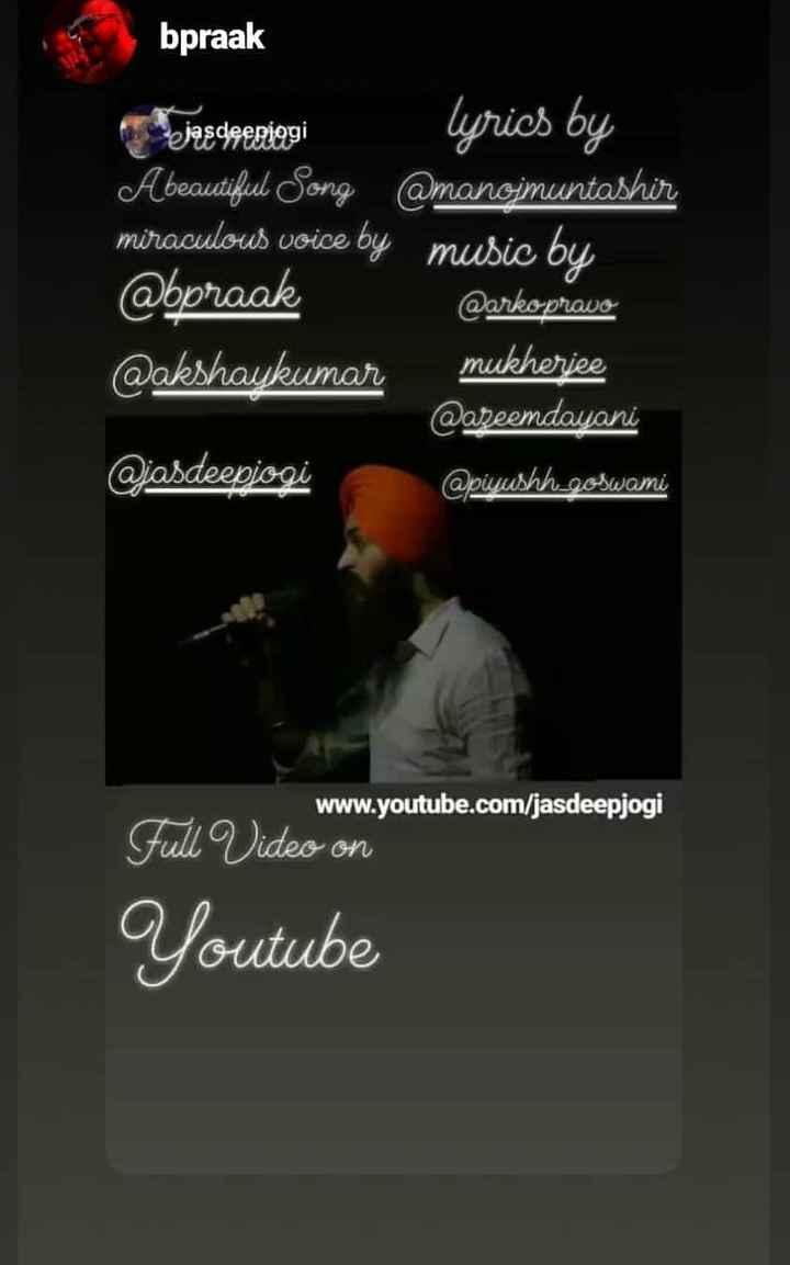 hindi song 😨 - bpraak bjasdeegiggi Lyrics by A beautiful Song @ manojmuntashir miraculous voice by music by @ bpraak @ arko pravo @ akshaykumar mukherjee @ areendayani @ jasdeepjogi @ piyushh goswami www . youtube . com / jasdeepjogi Full Video on Youtube - ShareChat