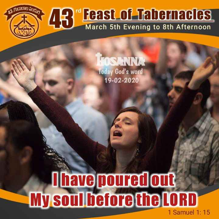 hosanna ministries - 2nUd 0015 43 . HUGO A3 rd Feast of Tabernacles March 5th Evening to 8th Afternoon HOSANNA HOSANNA Today God ' s word 19 - 02 - 2020 I have poured out My soul before the LORD 1 Samuel 1 : 15 - ShareChat