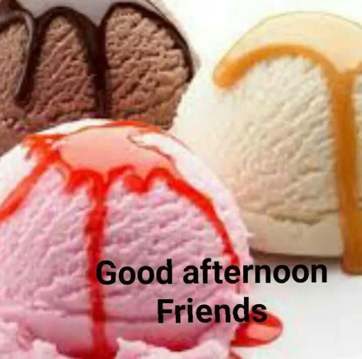 ice cream - Good afternoon Friends - ShareChat