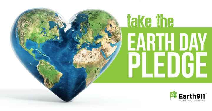 🌎international earth day 🌎 - take the EARTH DAY PLEDGE El Earth911 More Ideas , Less Waste - ShareChat