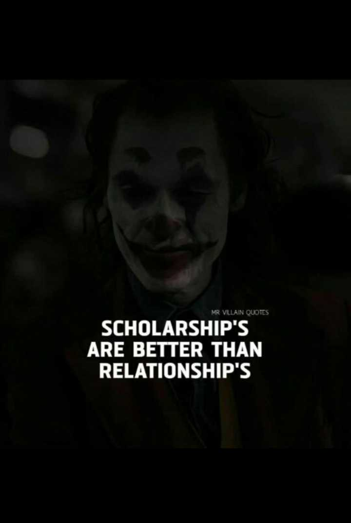intersting quotes - MR VLLAIN QUOTES SCHOLARSHIP ' S ARE BETTER THAN RELATIONSHIP ' S - ShareChat