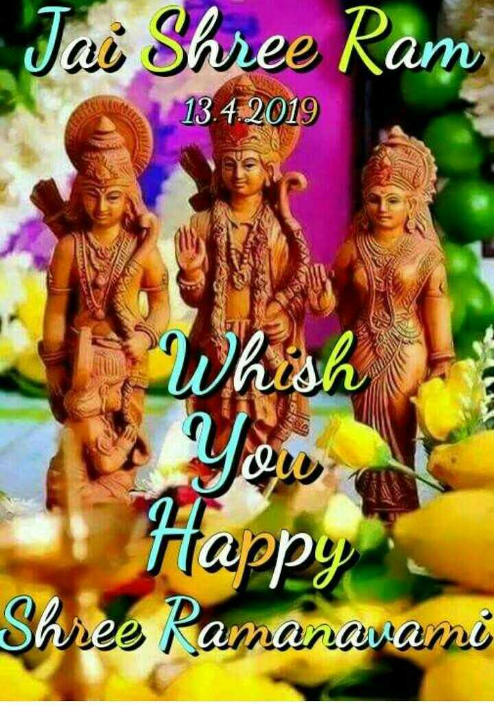 jai shri ram 🚩🚩 - Jai Shree Ram 13 . 4 . 2019 Whish Happy Shree Ramanavami - ShareChat