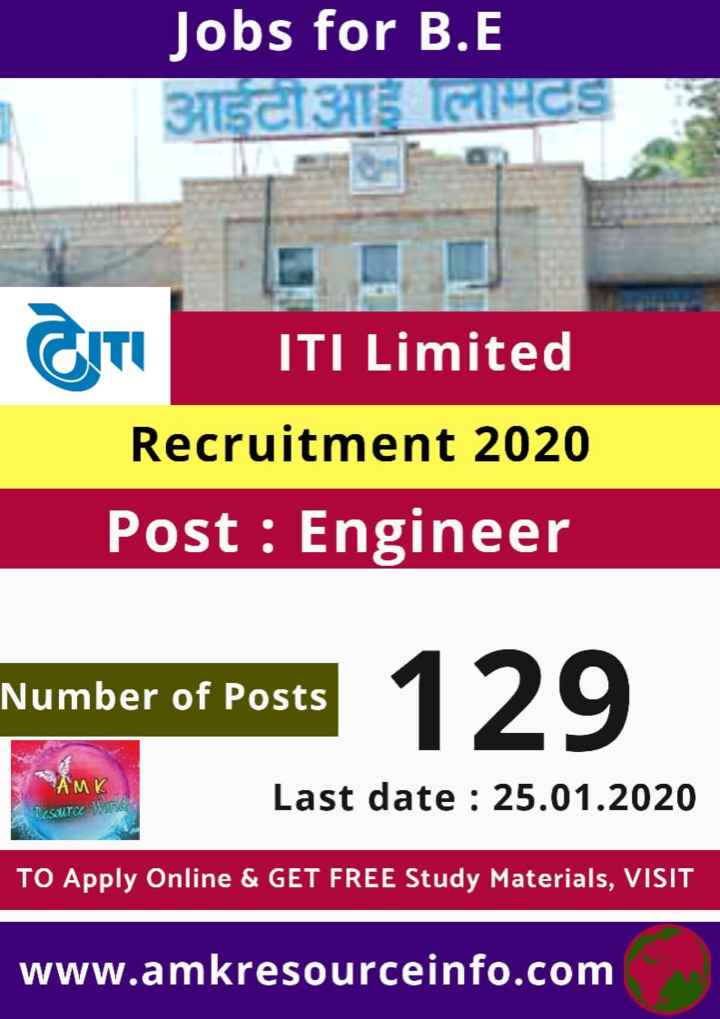 job news - Jobs for B . E आईटीआई लामटड टा ITI Limited Recruitment 2020 Post : Engineer Number of Posts Number of Posts 129 MK Last date : 25 . 01 . 2020 SOUTCK TO Apply Online & GET FREE Study Materials , VISIT www . amkresourceinfo . com - ShareChat