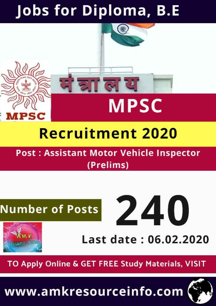 job news - Jobs for Diploma , B . E ET GY MPSC - MPSC Recruitment 2020 Post : Assistant Motor Vehicle Inspector ( Prelims ) Number of Posts Number of Posts 240 AMK Last date : 06 . 02 . 2020 SOUTO TO Apply Online & GET FREE Study Materials , VISIT www . amkresourceinfo . com - ShareChat