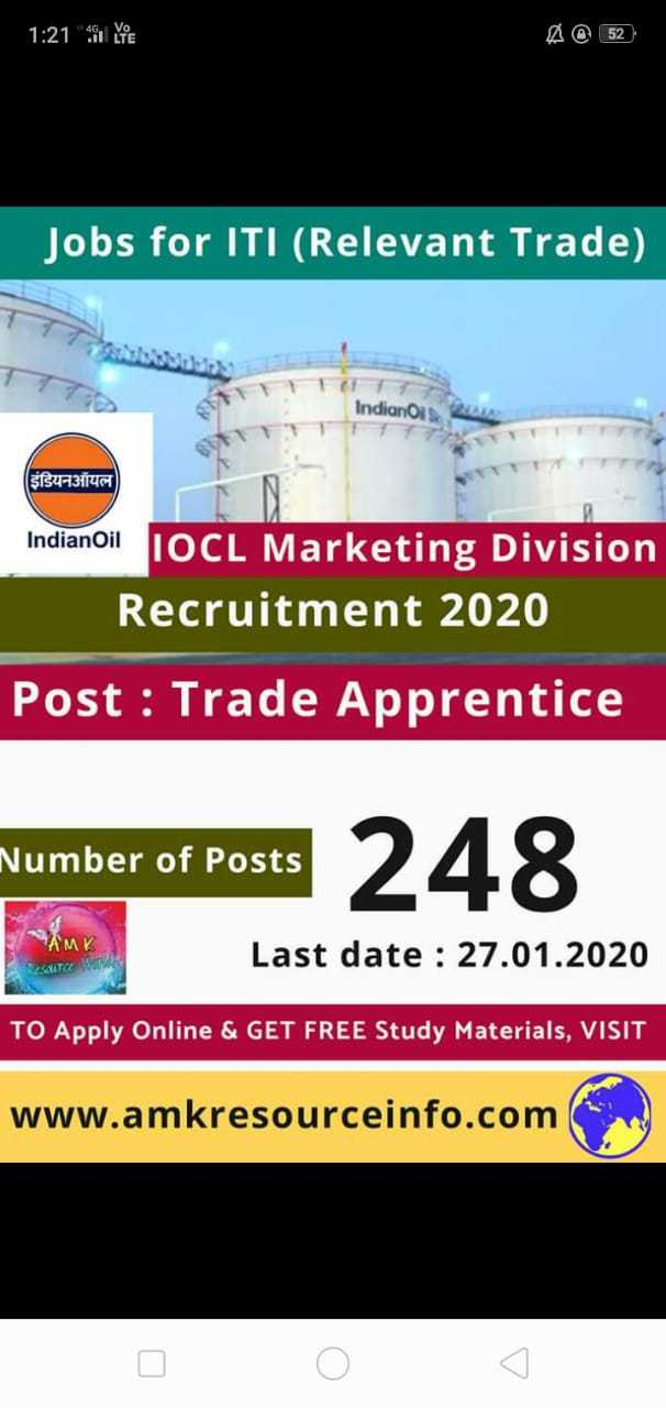 job news - 1 : 21 VIE A 52 Jobs for ITI ( Relevant Trade ) Indian 20 इंडियनऑयल EN Indianoil IOCL Marketing Division Recruitment 2020 Post : Trade Apprentice Number of Posts 248 Number of Posts Last date : 27 . 01 . 2020 TO Apply Online & GET FREE Study Materials , VISIT www . amkresourceinfo . com - ShareChat