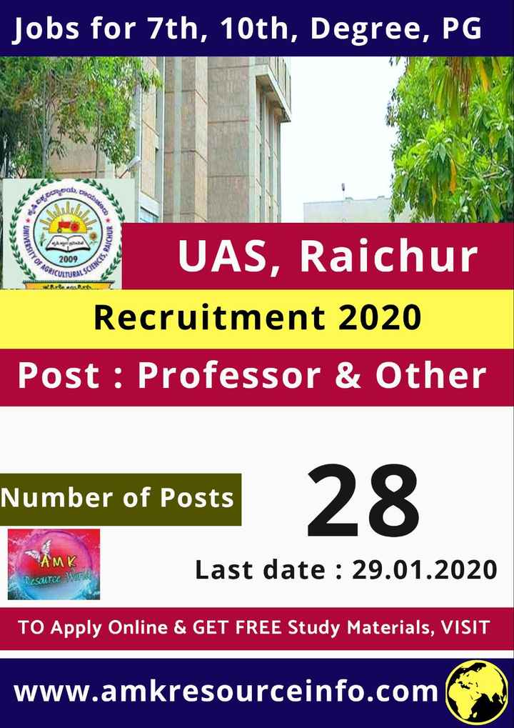 jobs - Jobs for 7th , 10th , Degree , PG Joo , tras ఆయరు CREC 00 UNIVERSITY 5 . RAICHUR 2009 PICULTURALS 48 ' 53N3DS UAS , Raichur Recruitment 2020 Post : Professor & Other Number of Posts 28 AMK Last date : 29 . 01 . 2020 cal TO Apply Online & GET FREE Study Materials , VISIT www . amkresourceinfo . com - ShareChat