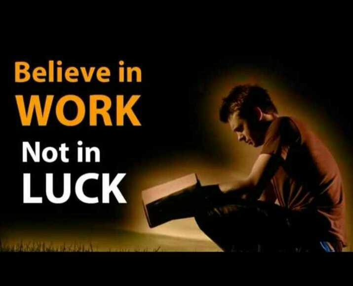 life changing quotes - Believe in WORK Not in LUCK LÜCK - ShareChat