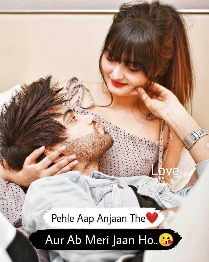 💋Love🌹Birds🐥 - Lovesha Pehle Aap Anjaan The Aur Ab Meri Jaan Ho . . - ShareChat
