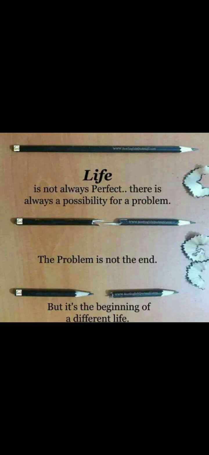 💜love💜 life 💜 - nglish Quotecom Life is not always Perfect . . there is always a possibility for a problem . The Problem is not the end . W est English But it ' s the beginning of a different life . - ShareChat