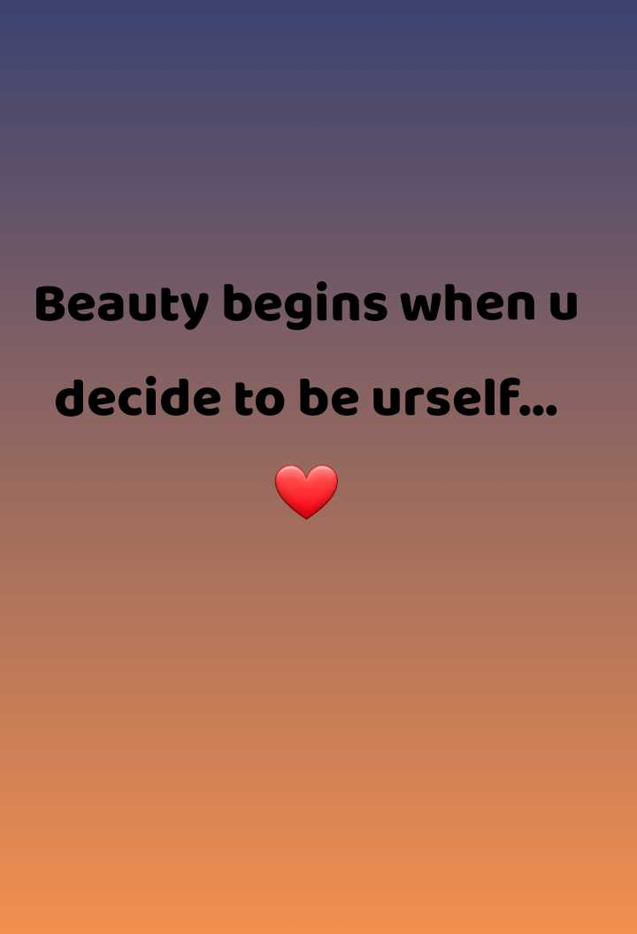 love urself - Beauty begins when u decide to be urself . . . - ShareChat