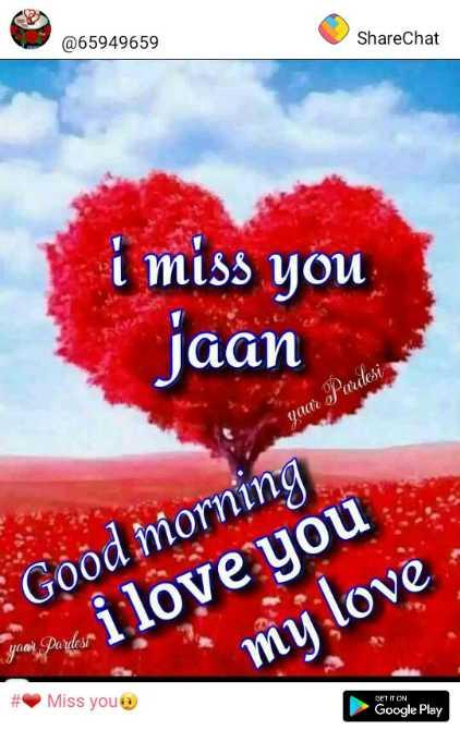 Love you jaan# - @ 65949659 ShareChat i miss you jaan yacı Pardesi Good morning pak i love you my love # Miss you Google Play - ShareChat