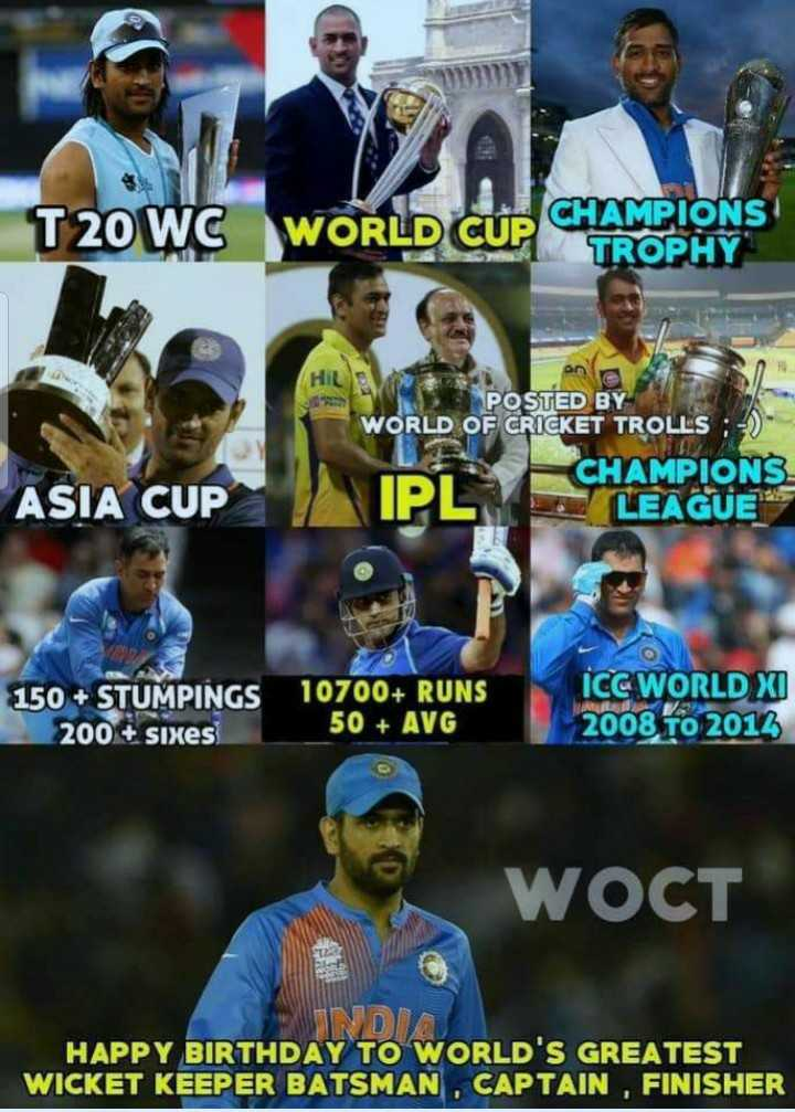 m.s dhoni - T20 WC WORLD CUP GITAROPONS o POSTED BY WORLD OF CRICKET TROLLS : - ) CHAMPIONS ASIA CUP IPL LEAGUE 150 + STUMPINGS 10700 + RUNS 200 + sixes 50 + AVG ICC WORLD XI 2008 to 2012 WOCT HAPPY BIRTHDAY TO WORLD ' S GREATEST WICKET KEEPER BATSMAN , CAPTAIN , FINISHER - ShareChat