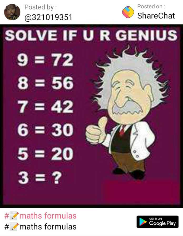 📝maths formulas - Posted by : @ 321019351 Posted on : ShareChat SOLVE IF U R GENIUS 9 = 72 8 = 56 7 = 42 6 = 30 5 = 20 3 = ? GET IT ON # maths formulas # maths formulas Google Play - ShareChat