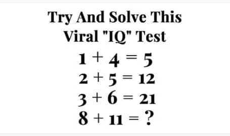 📝maths formulas - Try And Solve This Viral IQ Test 1 + 4 = 5 2 + 5 = 12 3 + 6 = 21 8 + 11 = ? - ShareChat