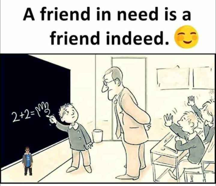 maths test - A friend in need is a friend indeed . from 2 + 2 = my - ShareChat