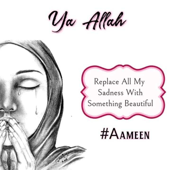 mere alfaz - Ya Allah Replace All My Sadness With Something Beautiful # AAMEEN - ShareChat