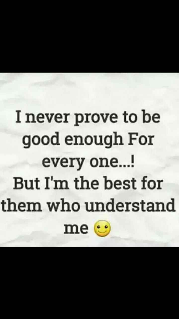mere vichar - I never prove to be good enough For every one . . . ! But I ' m the best for them who understand me - ShareChat