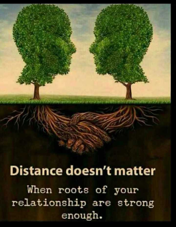 mere vichar😊😊 - Distance doesn ' t matter When roots of your relationship are strong enough . - ShareChat