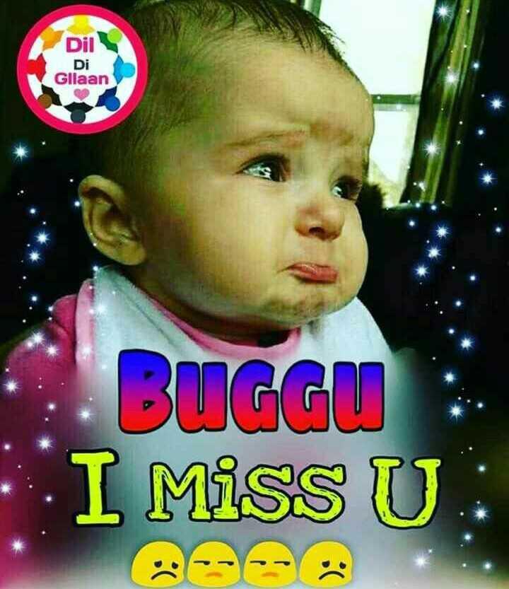 🙎👉miss😢u👉👰 - Dil Di Gllaan BUGGU I Miss U - ShareChat