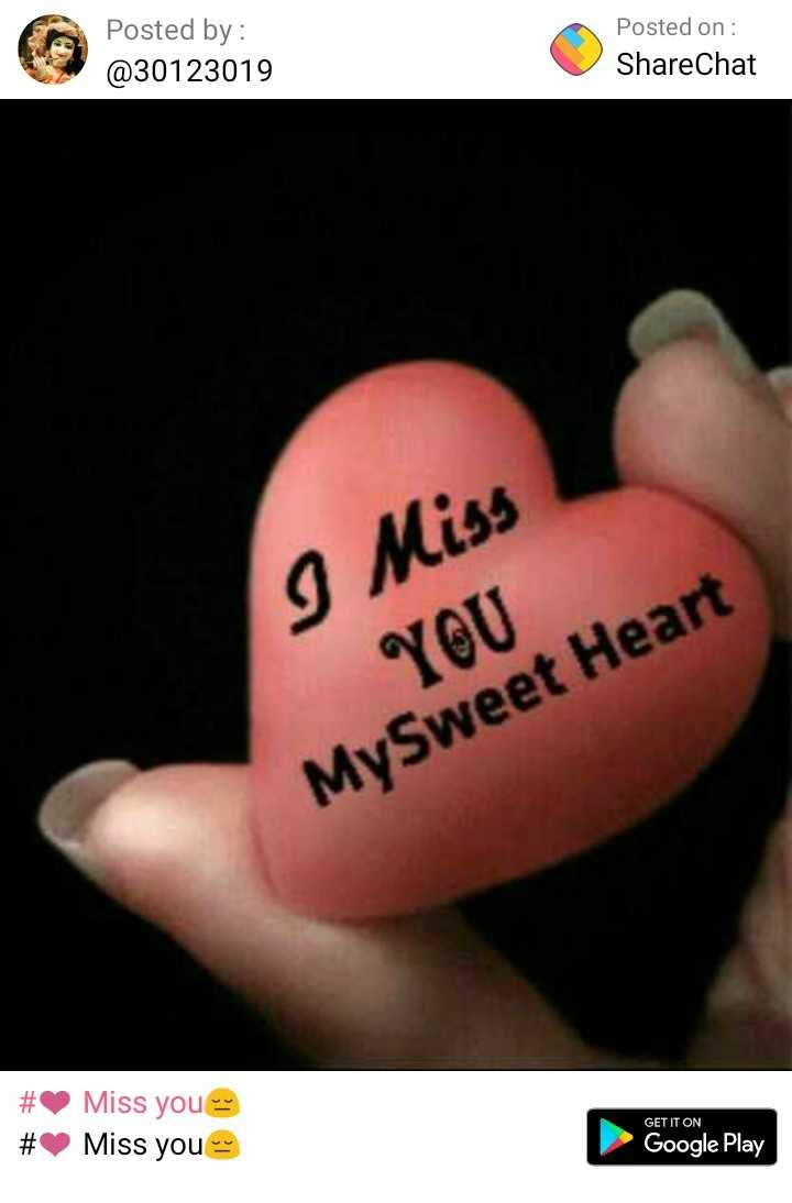 😞😞miss u😞 - Posted by : @ 30123019 Posted on : ShareChat I Miss YOU MySweet Heart # # Miss you Miss you GET IT ON Google Play - ShareChat