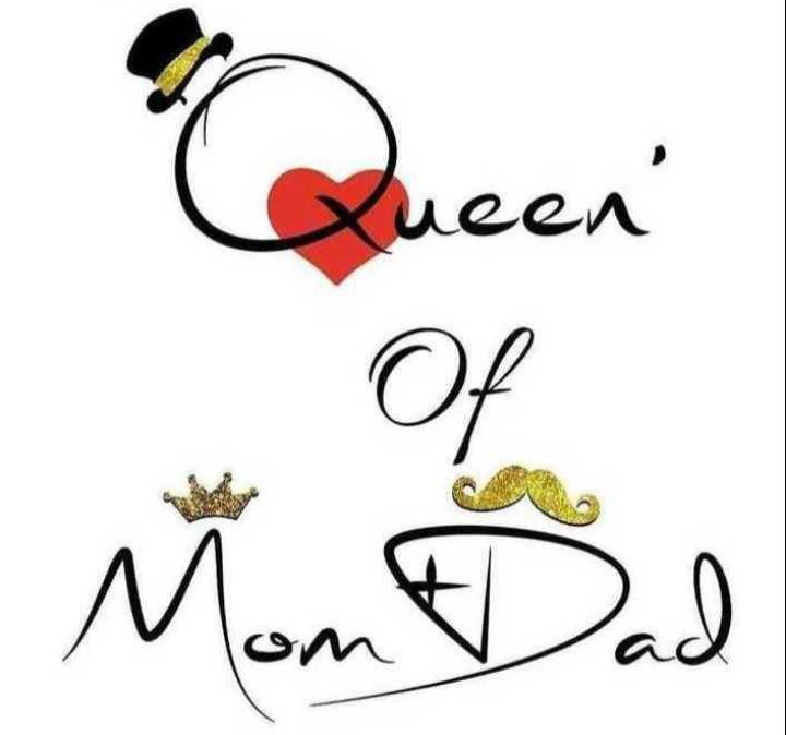 mom & dad - Queen ' Mon Dad - ShareChat