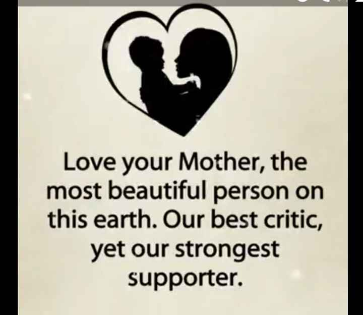 mother - Love your Mother , the most beautiful person on this earth . Our best critic , yet our strongest supporter . - ShareChat