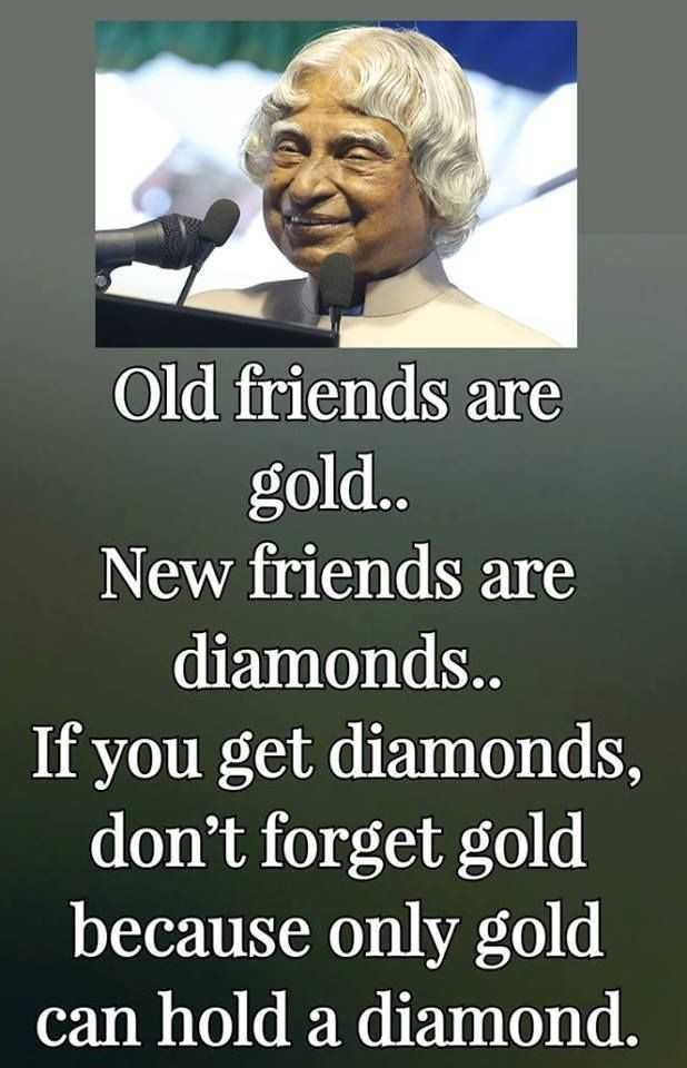 motivational. - Old friends are gold . . New friends are diamonds . . If you get diamonds , don ' t forget gold because only gold can hold a diamond . - ShareChat
