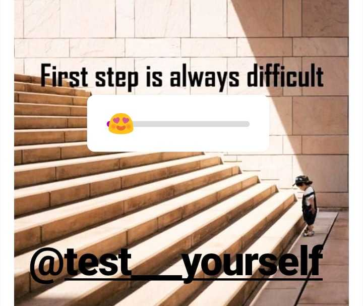 motivational page - - First step is always difficult @ test yourself - ShareChat