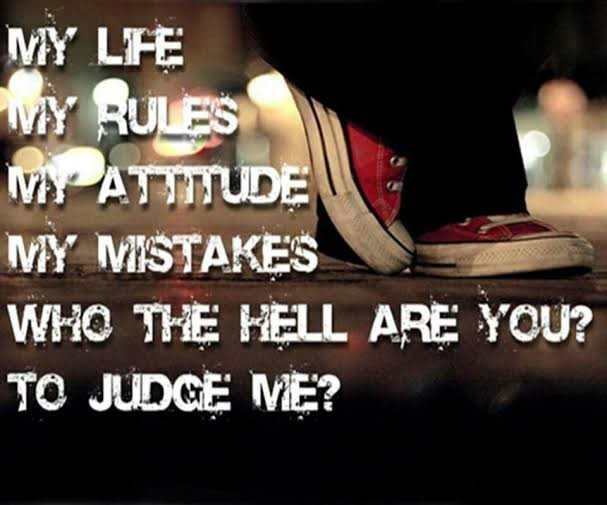 motivational post - MY LIFE WY RULES VYATTUDE MY MISTAKES WHO THE HELL ARE YOU ? TO JUDGE ME ? - ShareChat