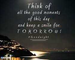motivational quotes - Think of all the good moments of this day and keep a smile for TOMORROW ! Goodnight - ShareChat