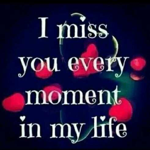 my feeling - I miss YO you every moment in my life - ShareChat