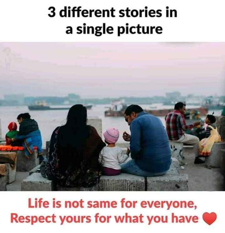 my life, my rules 🤐 - 3 different stories in a single picture Life is not same for everyone , Respect yours for what you have - ShareChat