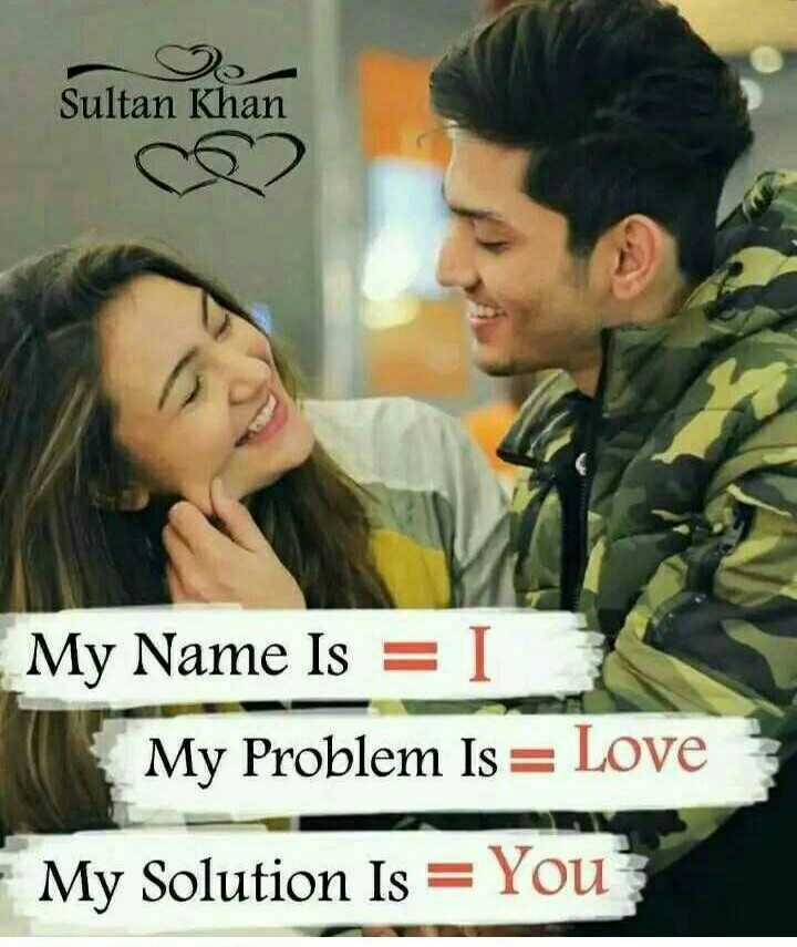 my love❤😘 - Sultan Khan My Name Is = I My Problem Is = Love - My Solution Is = You - ShareChat