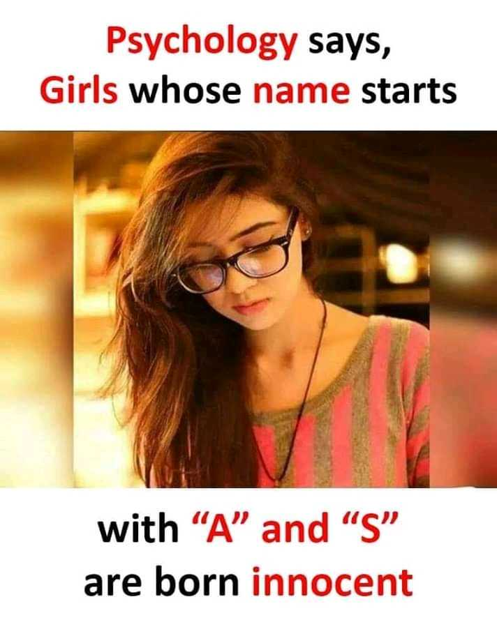 """my status - Psychology says , Girls whose name starts with """" A """" and """" S """" are born innocent - ShareChat"""