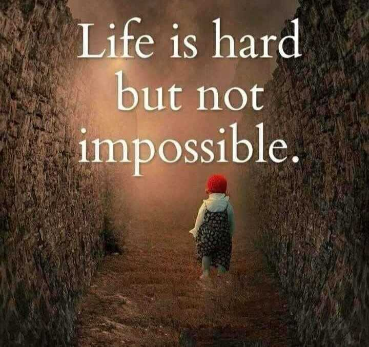 my thoughts💬 - Life is hard but not impossible . - ShareChat